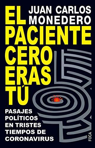 El paciente Cero eras Tú: Pasajes políticos en tiempos de coronavirus: 183 (Investigación)