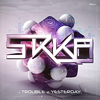 Trouble / Yesterday