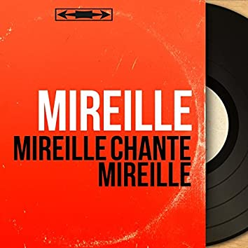 Mireille chante Mireille (feat. Jerry van Rooyen et son orchestre) [Mono Version]