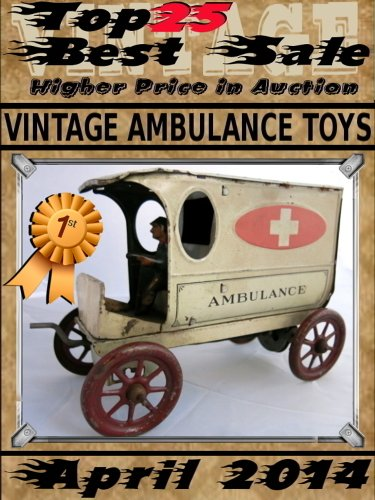 April 2014 - Vintage Ambulance Toys - Top25 Best Sale - Higher Price in Auction (English Edition)