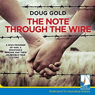 The Note Through the Wire                   By:                                                                                                                                 Doug Gold                               Narrated by:                                                                                                                                 Conrad Coleby                      Length: 9 hrs and 17 mins     2 ratings     Overall 5.0