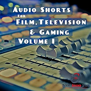 Audio Shorts for Film, Television and Gaming, Vol. I