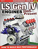 LS Gen IV Engines 2005 - Present: How to Build Max Performance (Performance How to)