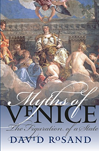 Myths of Venice: The Figuration of a State (Bettie Allison Rand Lectures in Art History) (English Edition)