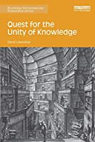 Quest for the Unity of Knowledge (Routledge Environmental Humanities)
