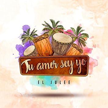 Tu Amor Soy Yo