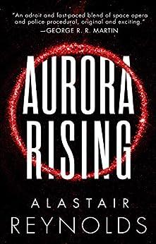 Aurora Rising (The Prefect Dreyfus Emergencies, 1) by [Alastair Reynolds]