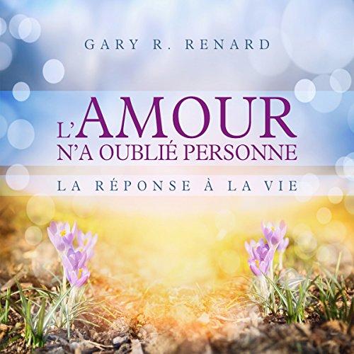 L'amour n'a oublié personne : La réponse de la vie audiobook cover art
