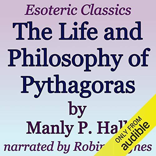 The Life and Philosophy of Pythagoras: Esoteric Classics Titelbild
