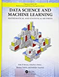 Data Science and Machine Learning: Mathematical...