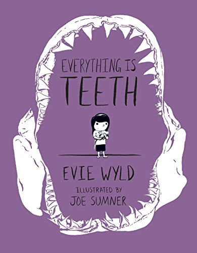 Everything Is Teeth (Pantheon Graphic Novels)