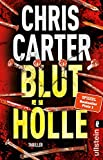 Bluthölle: Thriller (Ein Hunter-und-Garcia-Thriller, Band 11) - Chris Carter