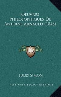 Oeuvres Philosophiques de Antoine Arnauld (1843)