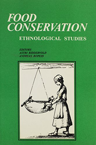 Food Conservation: Papers from the International Ethnological Food Conference, Sogndal, 1987