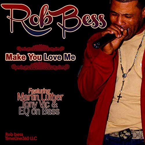 Rob Bess feat. Martin Luther, Tony Vic, EQ on Bass feat. Martin Luther, Tony Vic & EQ on Bass