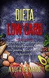 dieta low carb: impara a ridurre i carboidrati con la dieta low carb. scopri come perdere peso e dimagrire in poco tempo.