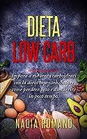 Photo Gallery dieta low carb: impara a ridurre i carboidrati con la dieta low carb. scopri come perdere peso e dimagrire in poco tempo.
