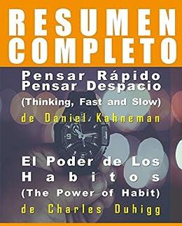 Amazon Com Resumen Del Libro Original Pensar Rápido Pensar Despacio Thinking Fast And Slow De Daniel Kahneman El Poder De Los Habitos The Power Of Habit De Charles Duhigg Spanish Edition Ebook