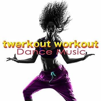 Twerkout Workout Dance Music – Deep, Tropical House & Reggaeton Music for Cardio, Twerking, Power Walking, Aerobics & Butt Lift Workout