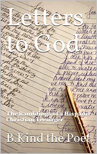 Letters to God : The Ramblings of a Hispanic Christian Teenager (English Edition)