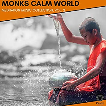 Monks Calm World - Meditation Music Collection, Vol. 2