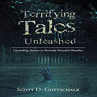 Terrifying Tales Unleashed                   By:                                                                                                                                 Scott D. Gottschalk                               Narrated by:                                                                                                                                 Chuck Ithor                      Length: 9 hrs and 26 mins     2 ratings     Overall 3.0