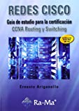 Redes Cisco. Guía De Estudio Para La Certificación CCNA Routing Y Switching