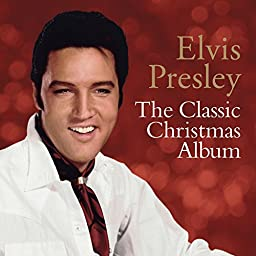 The Classic Christmas Album by Elvis Presley on Amazon Music Unlimited
