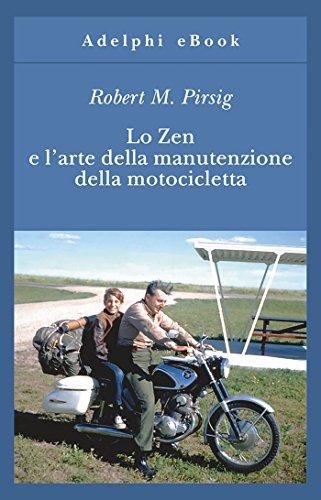 Lo Zen e l'arte della manutenzione della motocicletta (Gli Adelphi Vol. 8)