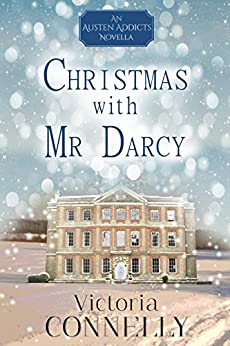 Christmas with Mr Darcy (Austen Addicts Book 4) (English Edition) par [Victoria Connelly]