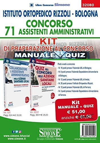 Istituto Ortopedico Rizzoli Bologna. Concorso 71 assistenti amministrativi. Kit di preparazione al concorso. Manuale + Quiz (Concorsi e abilitazioni)