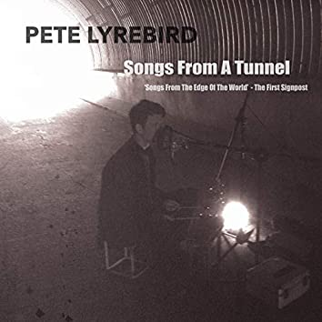 Songs from a Tunnel (Songs from the Edge of the World: The First Signpost)
