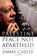 Palestine: Peace Not Apartheid by Carter, Jimmy(November 14, 2006) Hardcover