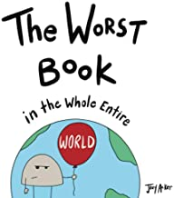 The Worst Book in the Whole Entire World (Entire World Books) PDF