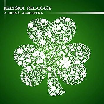Keltská Relaxace a Irská Atmosféra