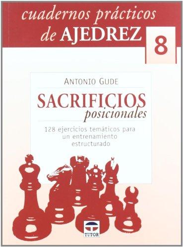 Cuadernos Prácticos de Ajedrez 8.Sacrificios Posicionales