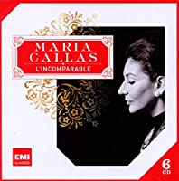 Maria Callas-L'incomparable