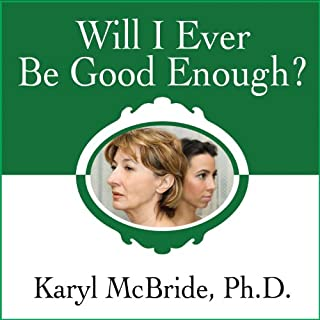 Will I Ever Be Good Enough?     Healing the Daughters of Narcissistic Mothers              Autor:                                                                                                                                 Karyl McBride                               Sprecher:                                                                                                                                 Karyl McBride                      Spieldauer: 7 Std. und 25 Min.     16 Bewertungen     Gesamt 4,8