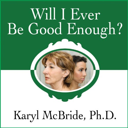 Will I Ever Be Good Enough? audiobook cover art