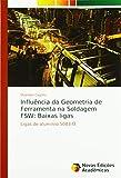 Influência da Geometria de Ferramenta na Soldagem FSW: Baixas ligas: Ligas de aluminio 5083-O