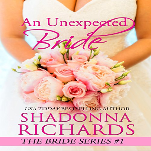 An Unexpected Bride (The Bride Series) Audiobook By Shadonna Richards cover art