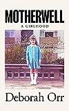 Motherwell A Girlhood