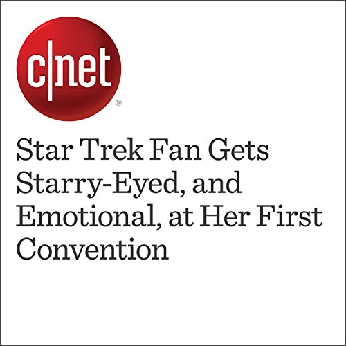 Star Trek Fan Gets Starry-Eyed, and Emotional, at Her First Convention                   By:                                                                                                                                 Amanda Kooser                               Narrated by:                                                                                                                                 Rex Anderson                      Length: 4 mins     Not rated yet     Overall 0.0
