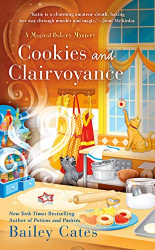 Cookies and Clairvoyance (A Magical Bakery Mystery, Band 8)