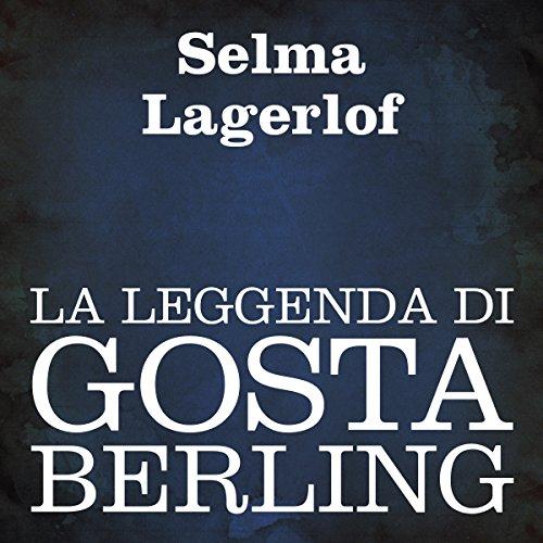 La leggenda di Gosta Berling [The Legend of Gosta Berling] audiobook cover art