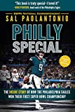 Philly Special: The Inside Story of How the Philadelphia Eagles Won Their First Super Bowl Championship