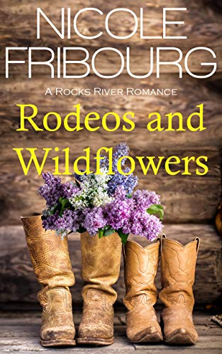 Rodeos and Wildflowers (A Rocks River Romance) (English Edition)
