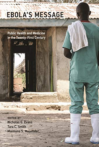Ebola's Message: Public Health and Medicine in the Twenty-First Century (Basic Bioethics) (English Edition)