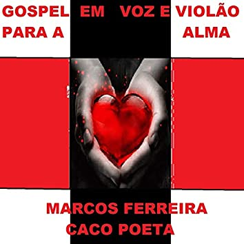 Gospel Em Voz E Violão Para a Alma