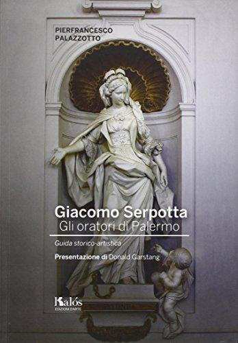 Giacomo Serpotta. gli oratori di Palermo. Guida storico-artistica
